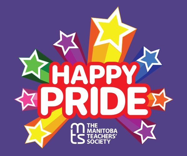 manitoba teacher's society ad with starts in pride colours. it says happy pride