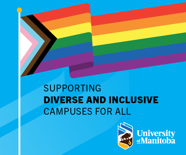 university of Manitoba ad, including progress flag and the sayings supporting diverse and inclusive campuses for all